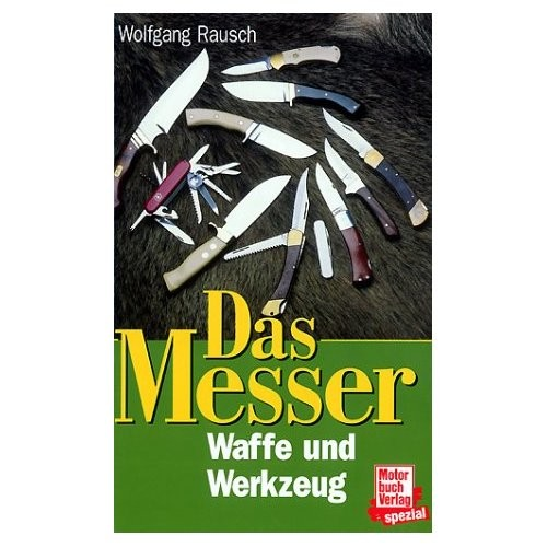 Das Messer - Waffe und Werkzeug