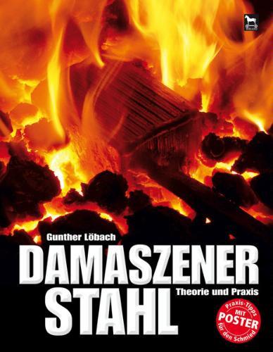 Damaszener Stahl: Theorie und Praxis