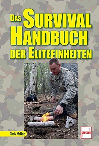 Das Survival-Handbuch der Eliteeinheiten