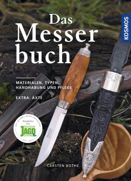 Das Messerbuch: Materialien, Typen, Handhabung und Pflege