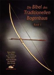 Buch Die Bibel des Traditionellen Bogenbaus - Band 1