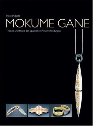 Mokume Gane Theorie und Praxis der japanisches Metallverbindunge