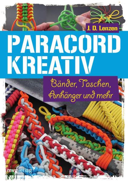 Paracord Kreativ - Bänder, Taschen, Anhänger und mehr