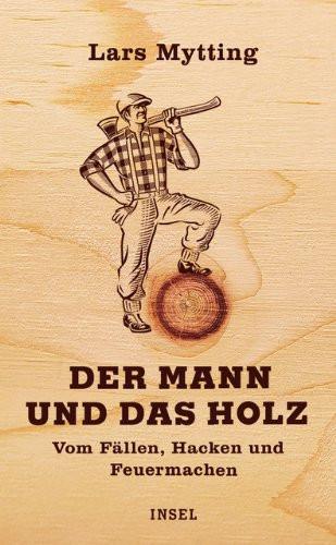 """Buch """"Der Mann und das Holz"""""""